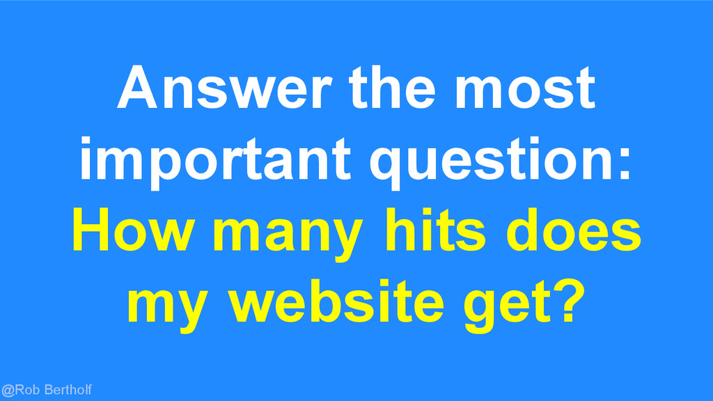 @Rob Bertholf Answer the most important questio...