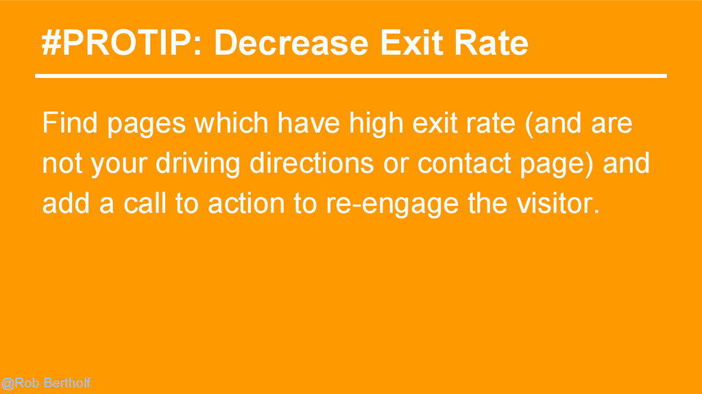 @Rob Bertholf #PROTIP: Decrease Exit Rate Find ...