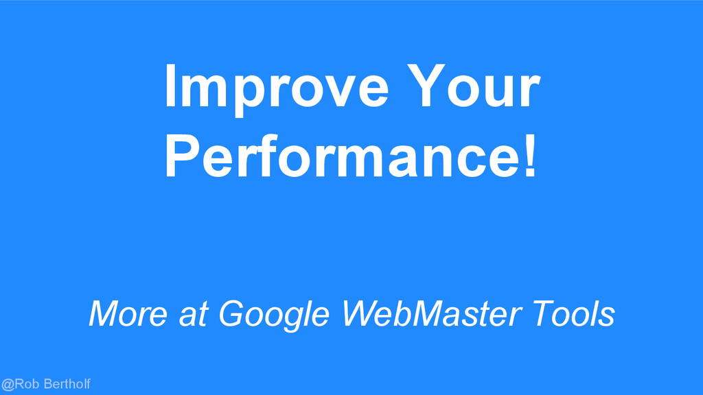 @Rob Bertholf More at Google WebMaster Tools Im...