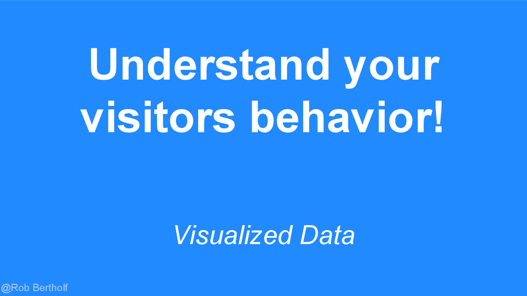 @Rob Bertholf Visualized Data Understand your v...
