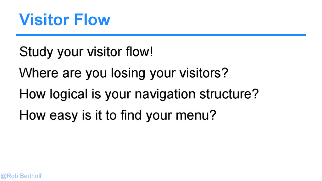 @Rob Bertholf Visitor Flow Study your visitor f...