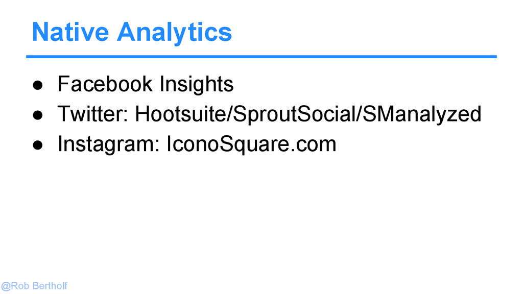 @Rob Bertholf Native Analytics ● Facebook Insig...