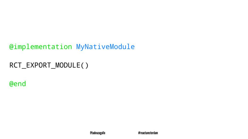 @implementation MyNativeModule RCT_EXPORT_MODUL...