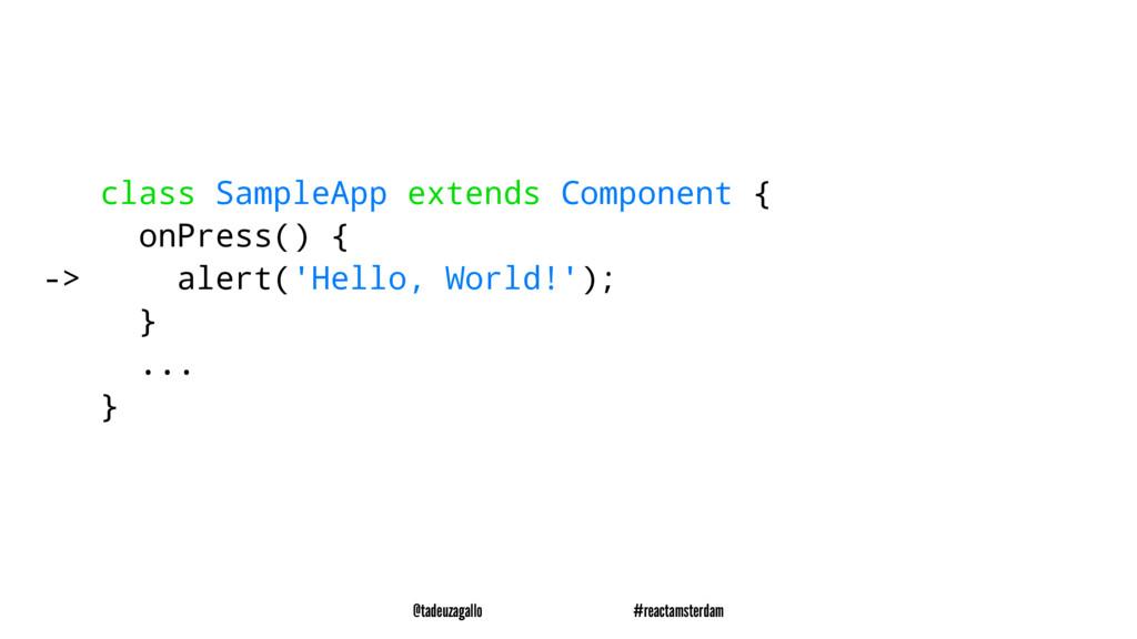 class SampleApp extends Component { onPress() {...