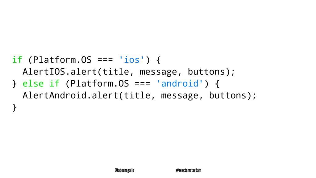 if (Platform.OS === 'ios') { AlertIOS.alert(tit...