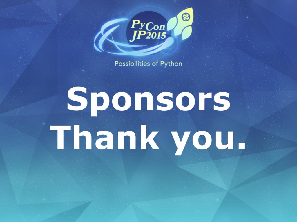Sponsors Thank you.