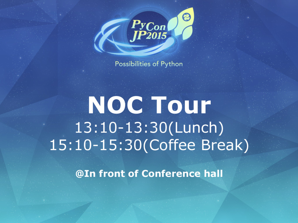 NOC Tour 13:10-13:30(Lunch) 15:10-15:30(Coffee ...