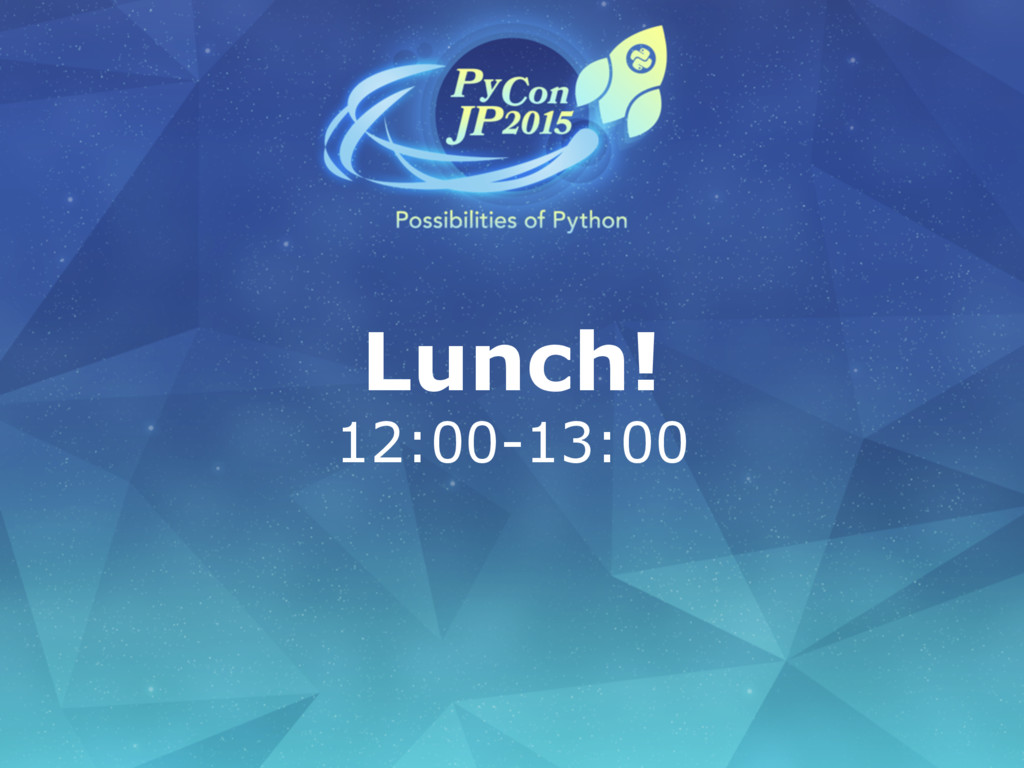 Lunch! 12:00-13:00