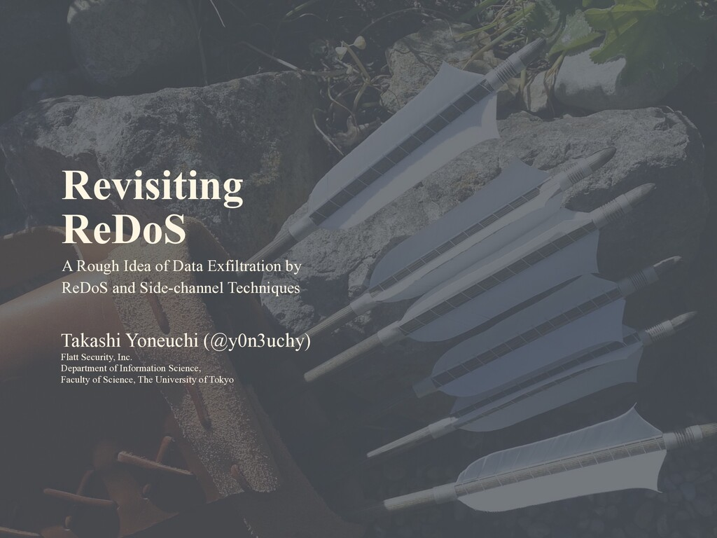 Revisiting ReDoS Takashi Yoneuchi (@y0n3uchy) F...