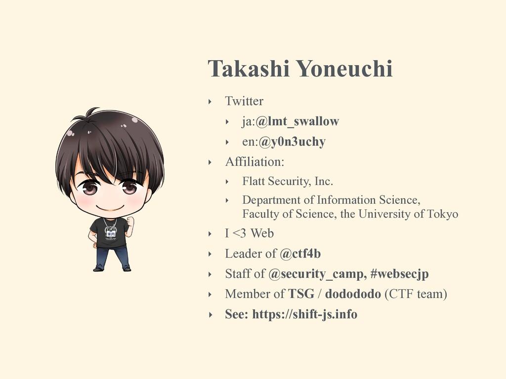 Takashi Yoneuchi ‣ Twitter ‣ ja:@lmt_swallow ‣ ...