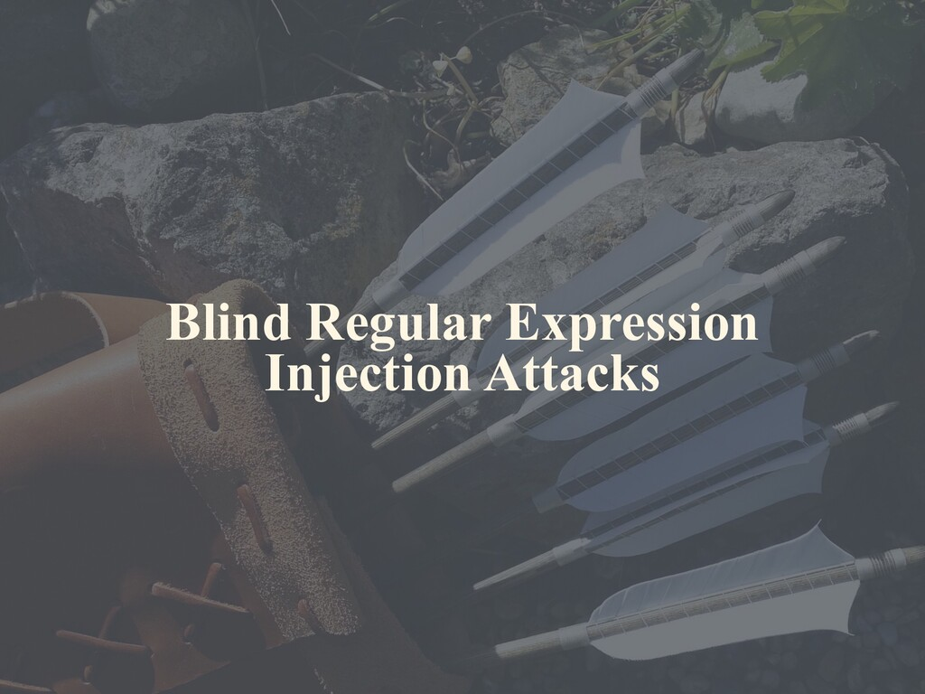 Blind Regular Expression Injection Attacks