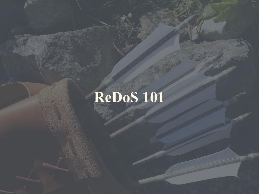 ReDoS 101