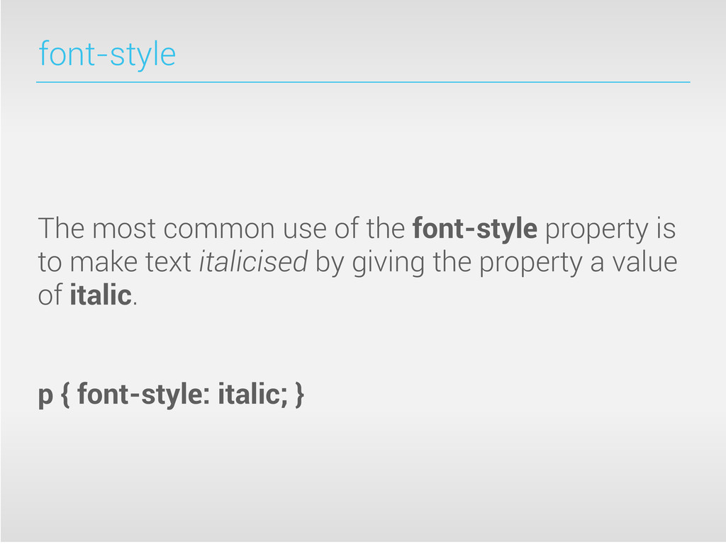 font-style The most common use of the font-styl...