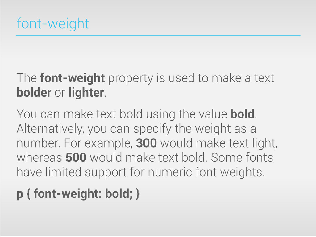 font-weight The font-weight property is used to...