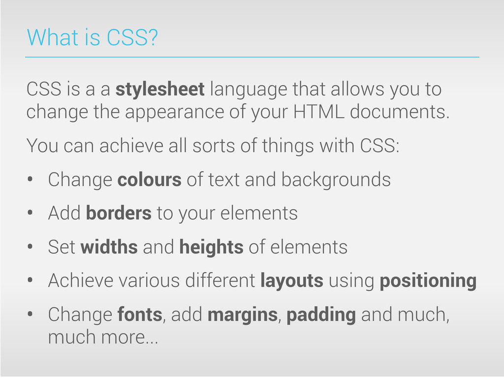 What is CSS? CSS is a a stylesheet language tha...