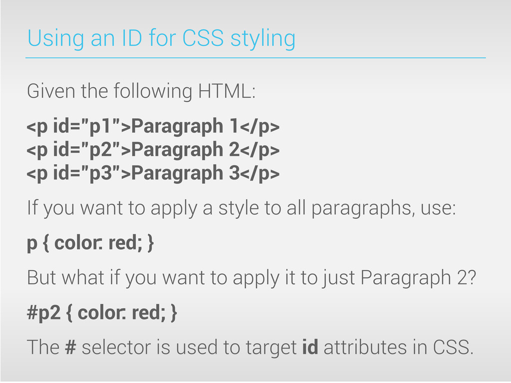 Using an ID for CSS styling Given the following...