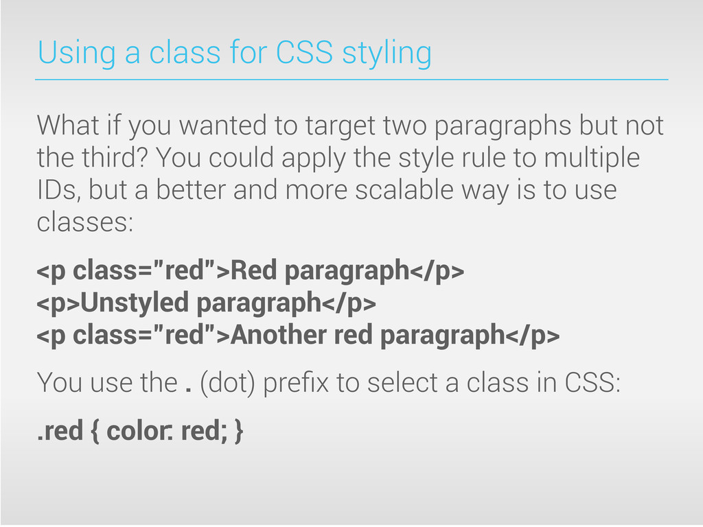 Using a class for CSS styling What if you wante...