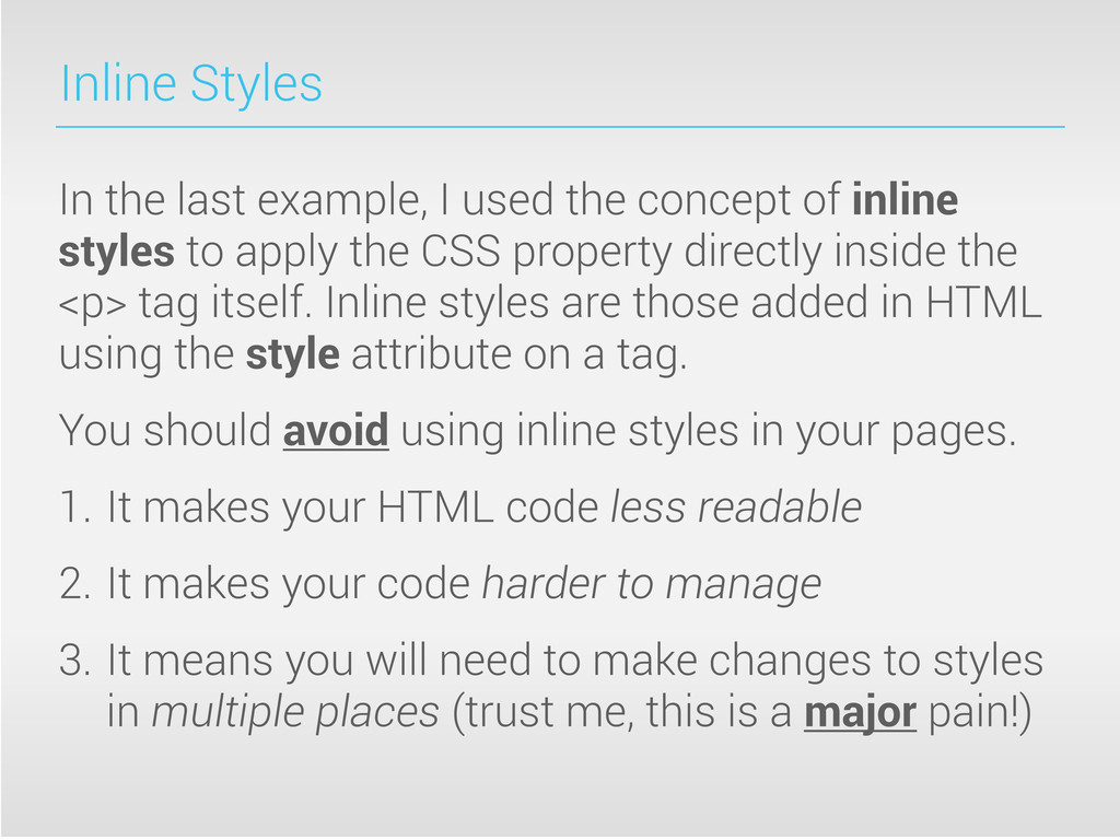 Inline Styles In the last example, I used the c...