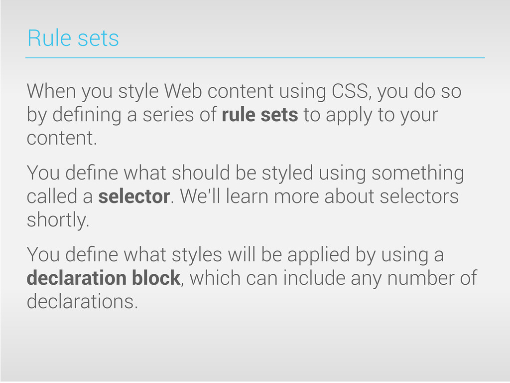 Rule sets When you style Web content using CSS,...