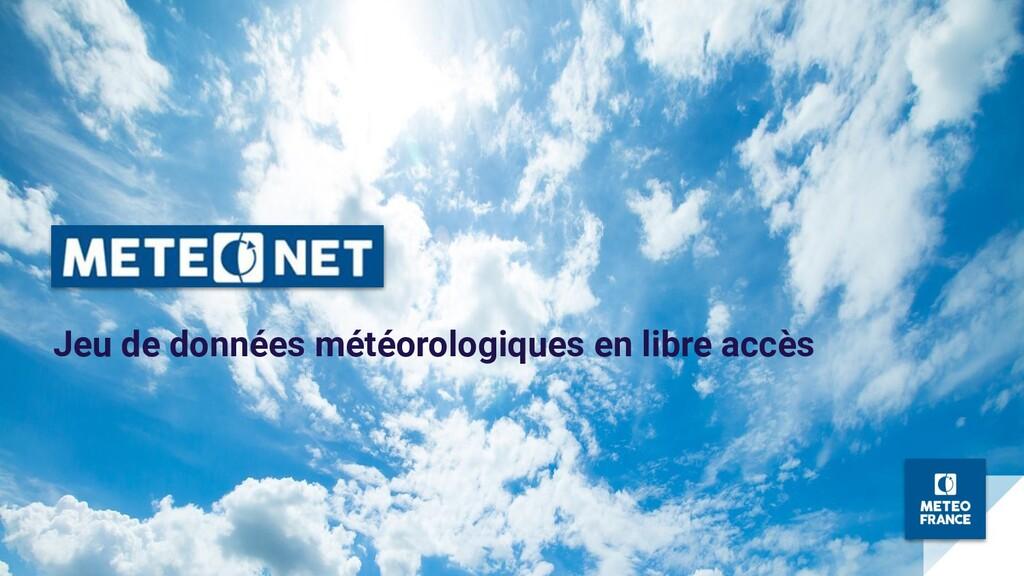 MeteoNet Jeu de données météorologiques en libr...