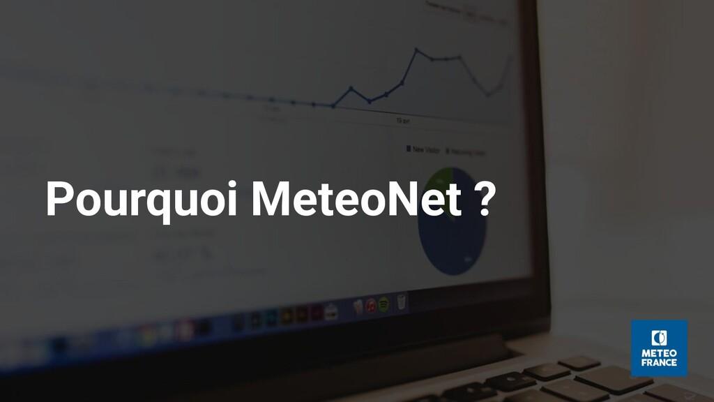 Pourquoi MeteoNet ?