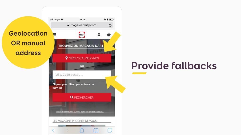 Provide fallbacks Geolocation OR manual address