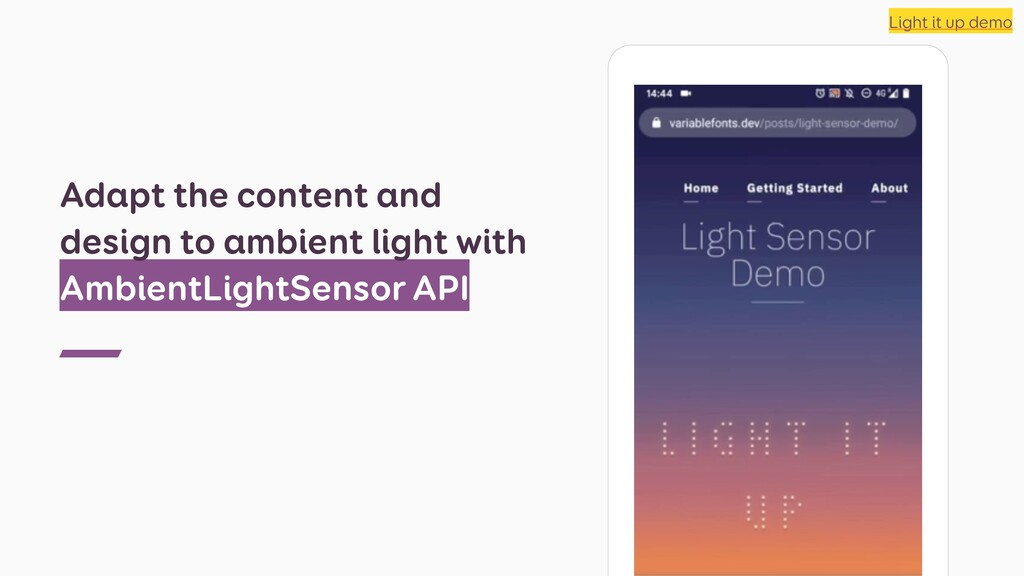 Adapt the content and design to ambient light w...