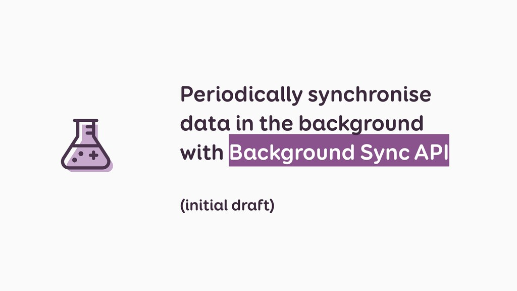 Periodically synchronise data in the background...