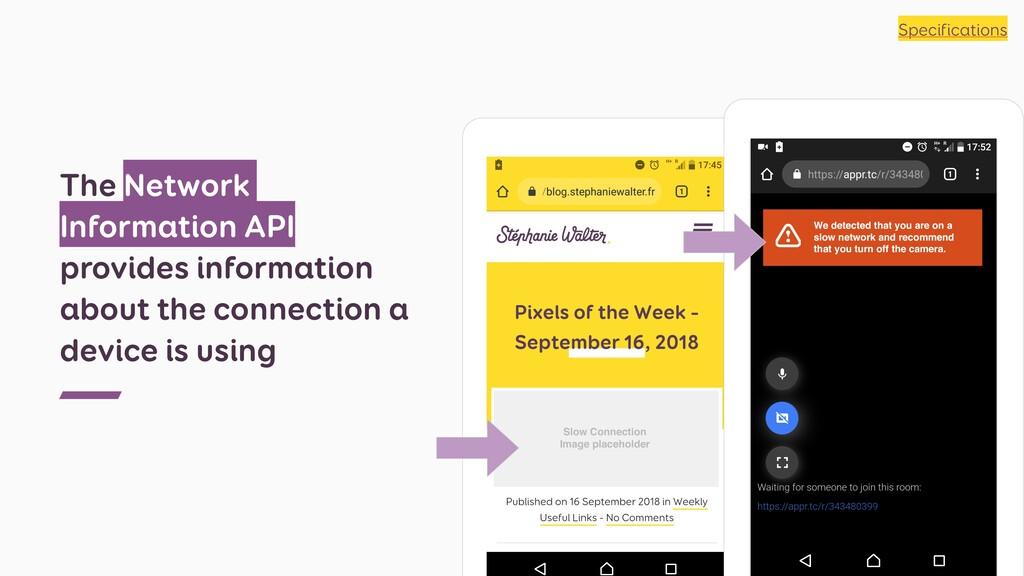 The Network Information API provides informatio...