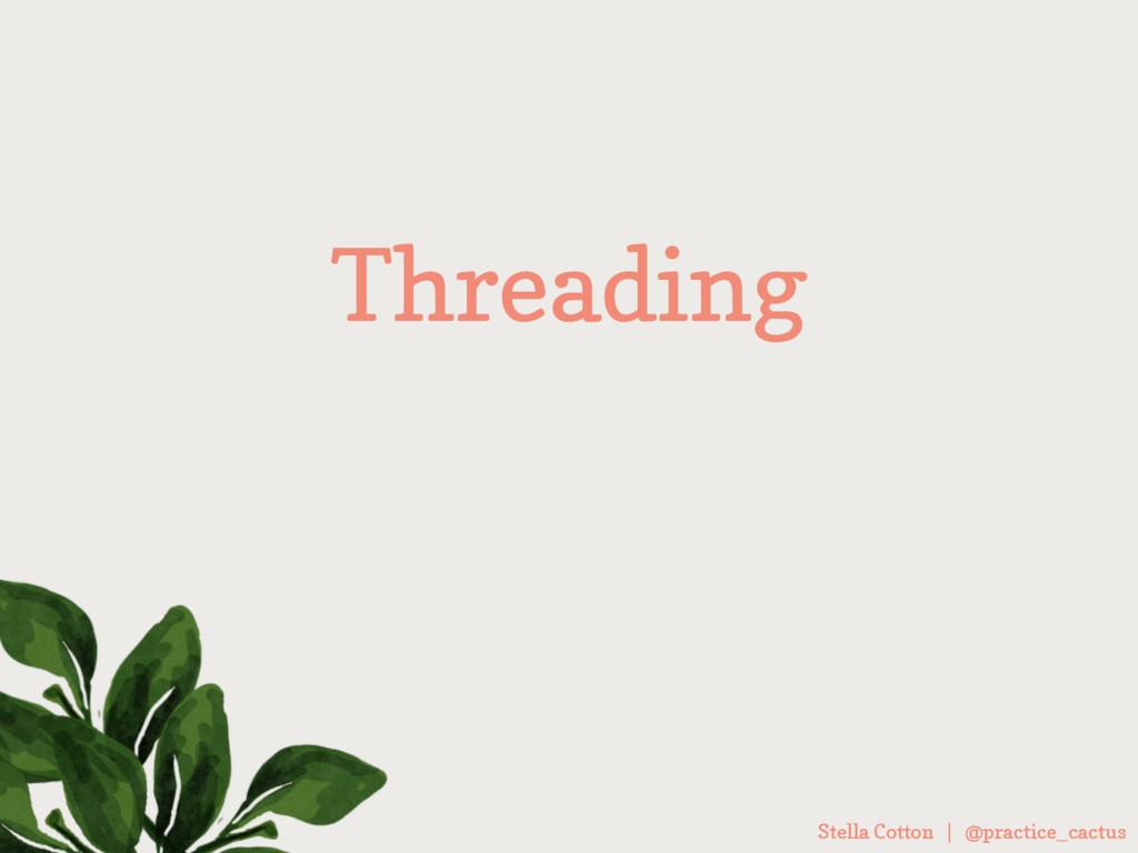 Stella Cotton | @practice_cactus Threading