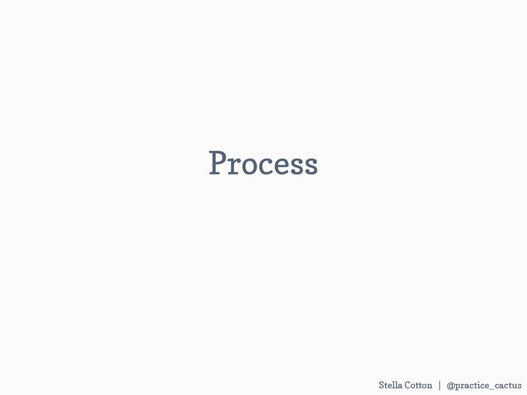 Stella Cotton | @practice_cactus   Process