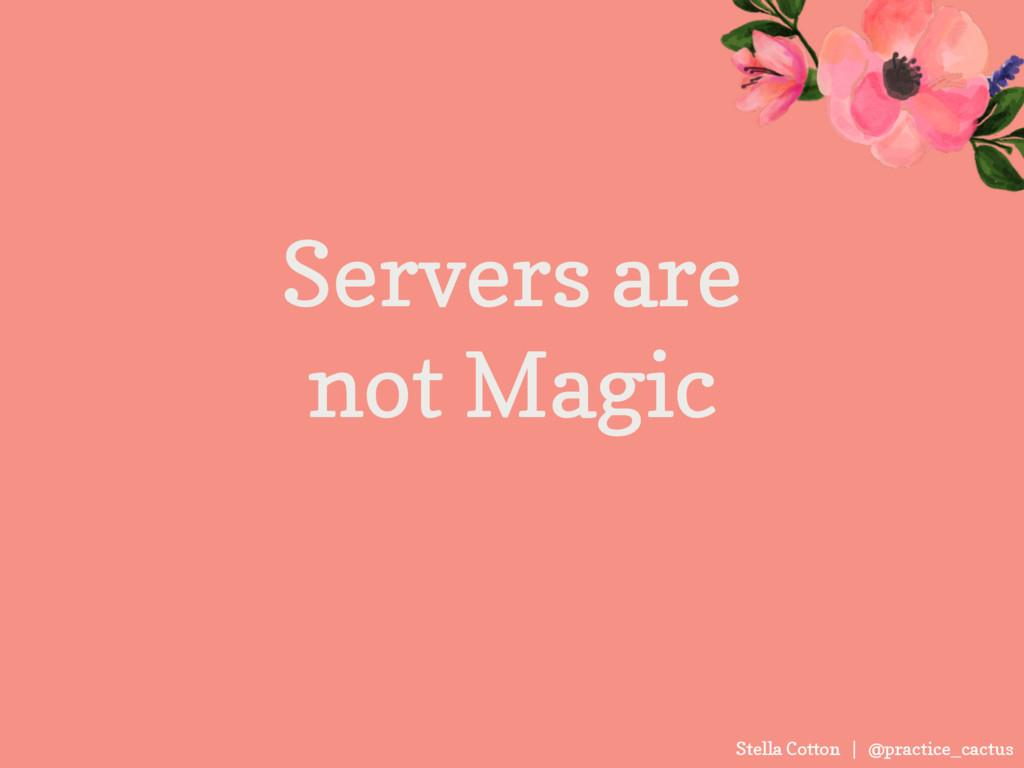 Stella Cotton | @practice_cactus Servers are  ...