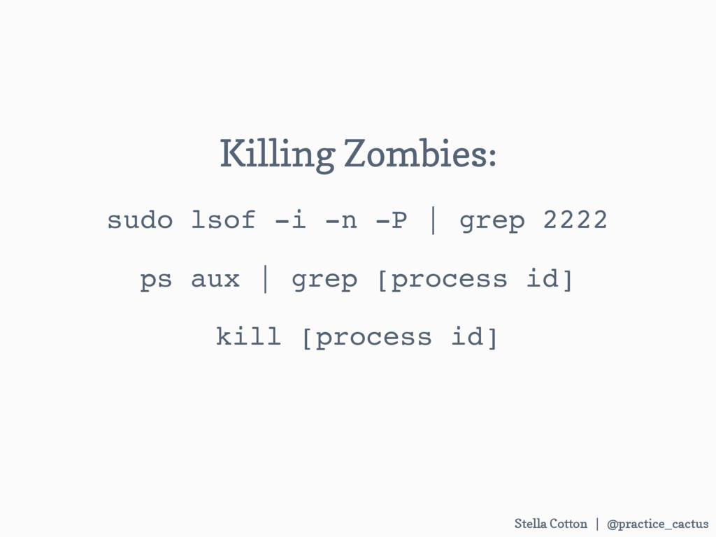 Stella Cotton | @practice_cactus  Killing Zomb...