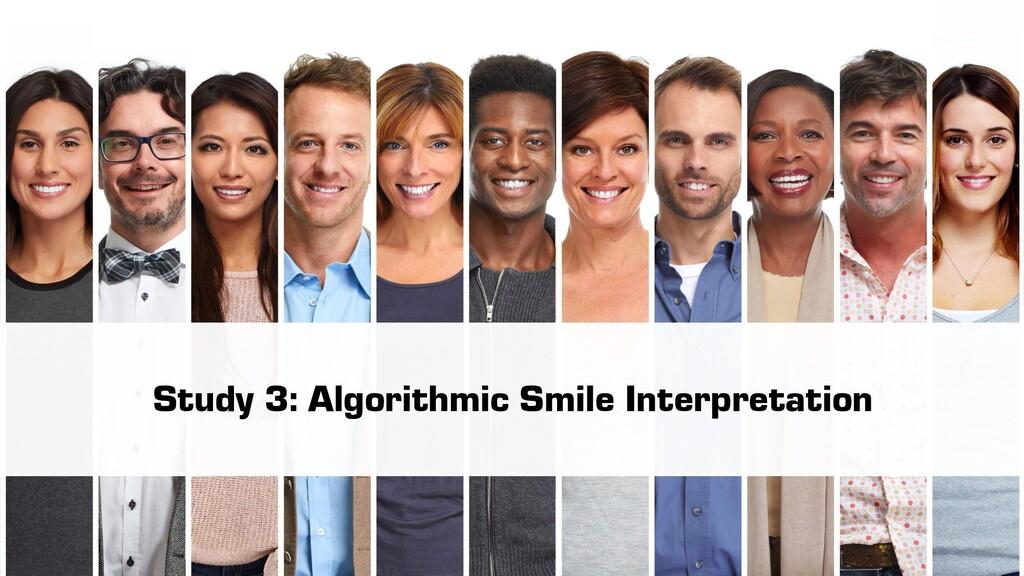Study 3: Algorithmic Smile Interpretation