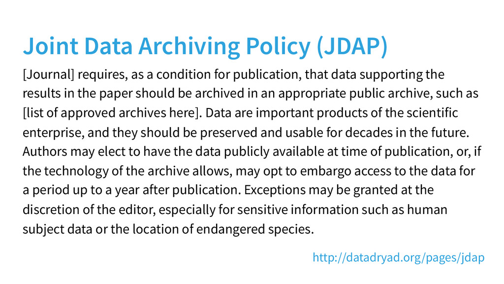 Joint Data Archiving Policy (JDAP) [Journal] re...