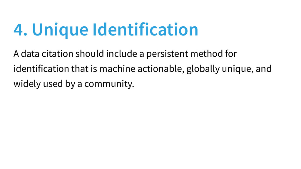 4. Unique Identification A data citation should...