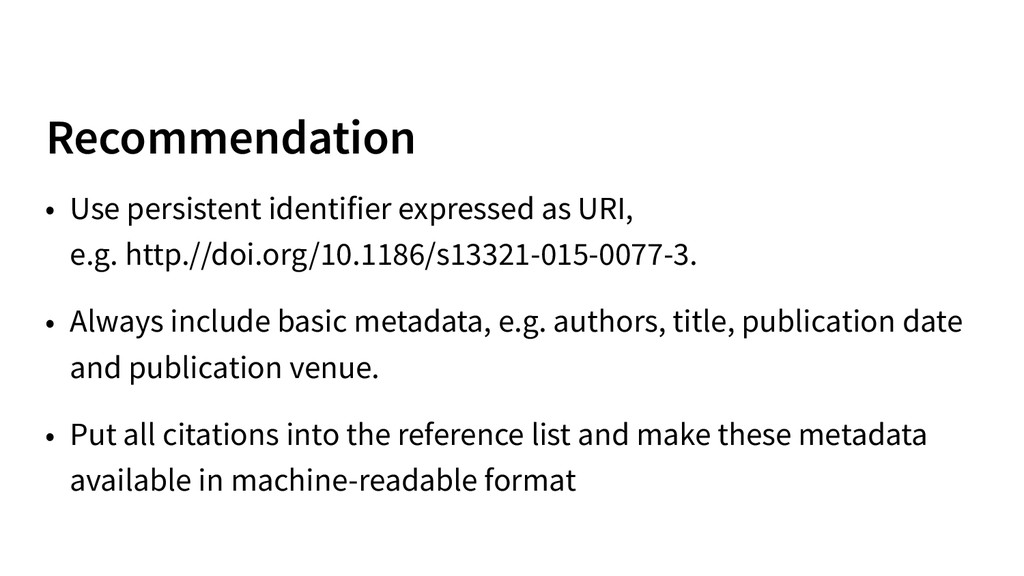 Recommendation • Use persistent identifier expr...
