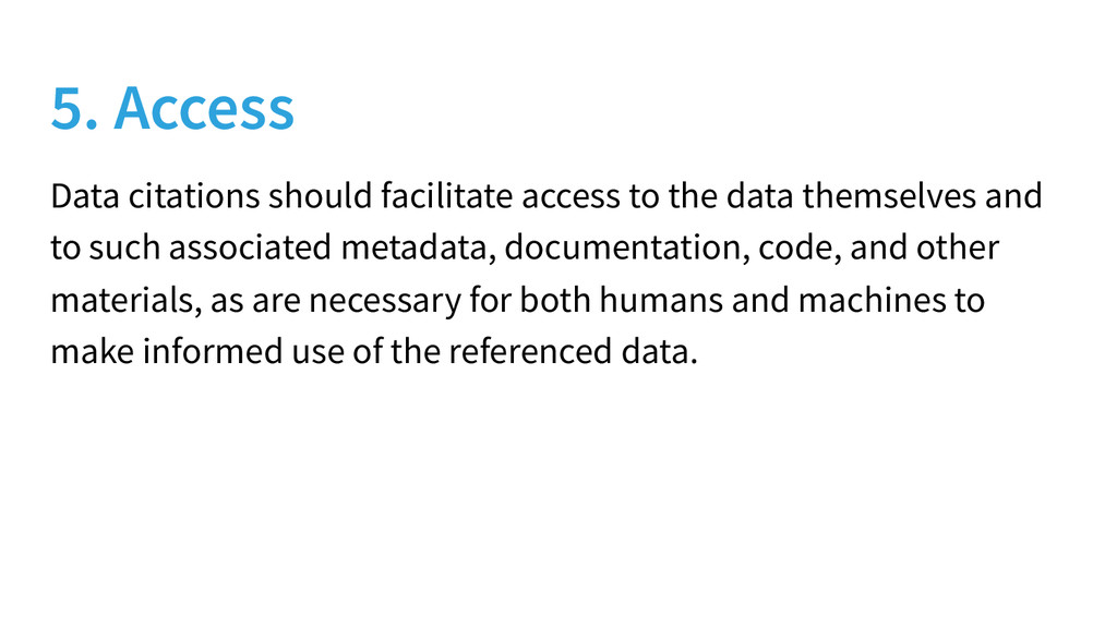 5. Access Data citations should facilitate acce...