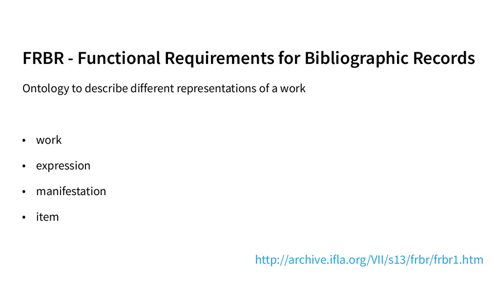 FRBR - Functional Requirements for Bibliographi...