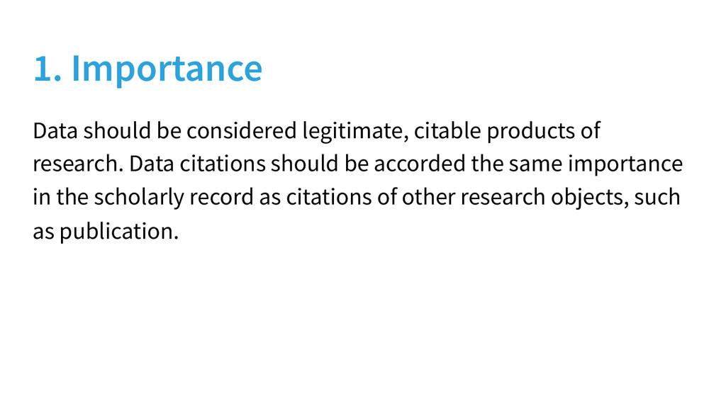 1. Importance Data should be considered legitim...