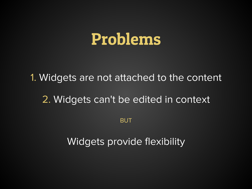 Problems 1. Widgets are not attached to the con...