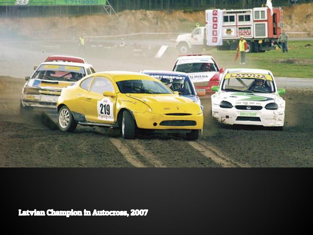 Latvian Champion in Autocross, 2007