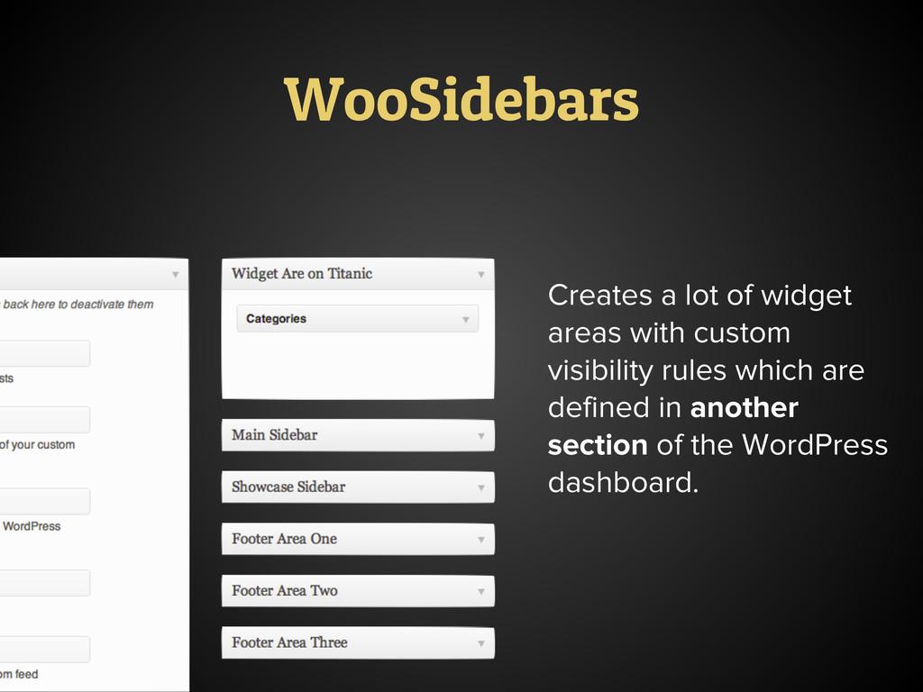 Creates a lot of widget areas with custom visib...