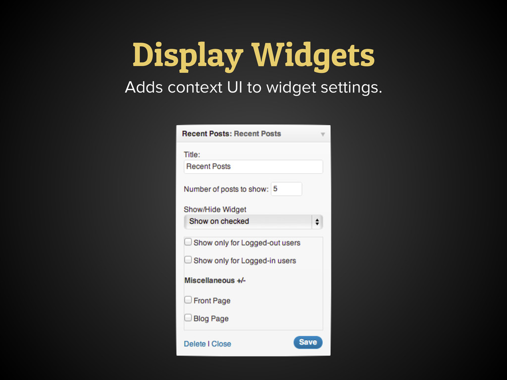 Display Widgets Adds context UI to widget setti...