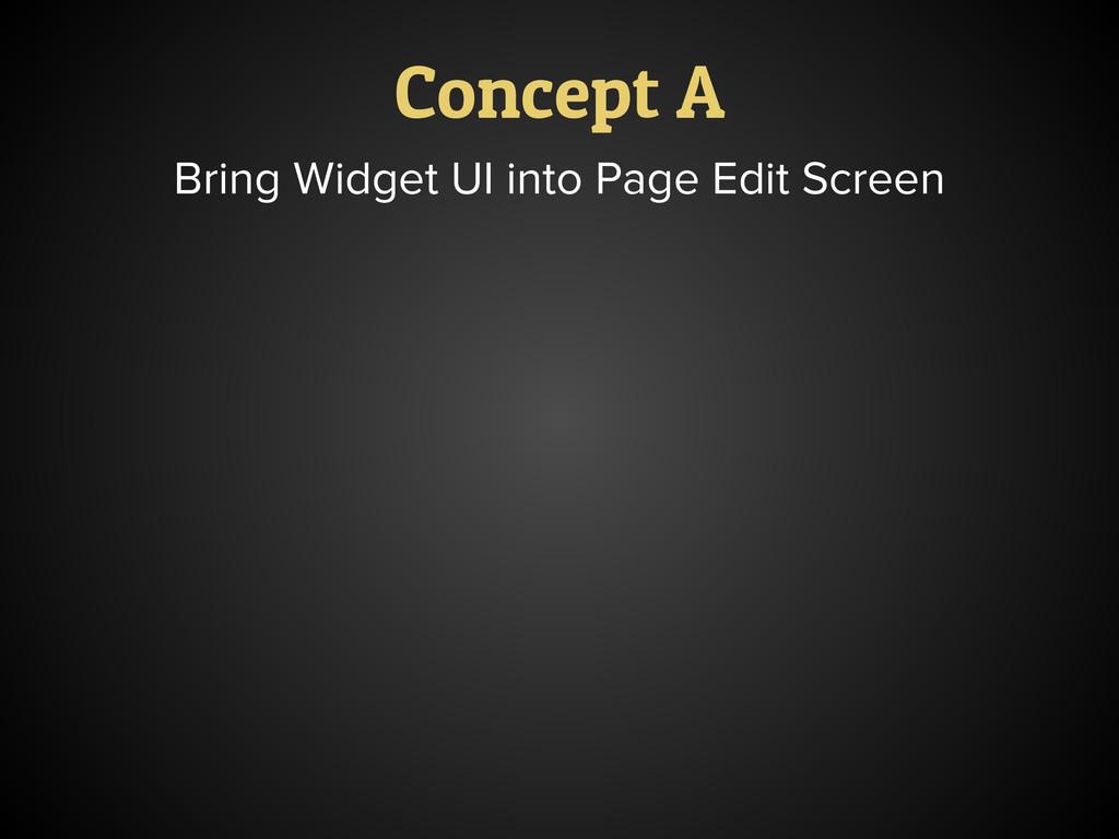 Concept A Bring Widget UI into Page Edit Screen