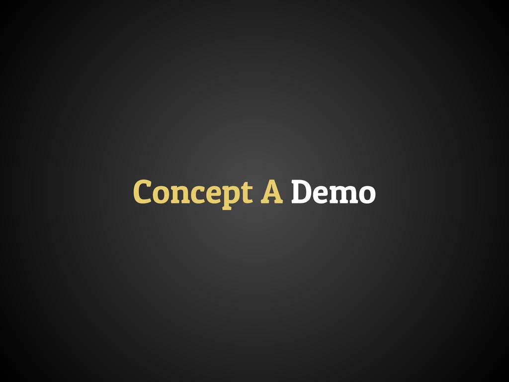 Concept A Demo