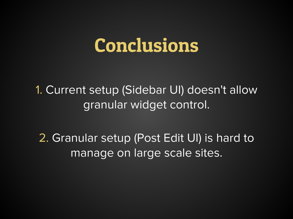 Conclusions 1. Current setup (Sidebar UI) doesn...