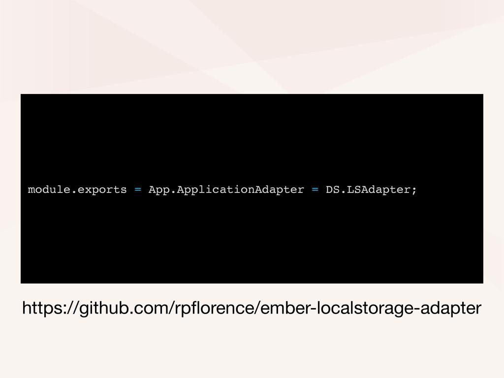 module.exports = App.ApplicationAdapter = DS.LS...