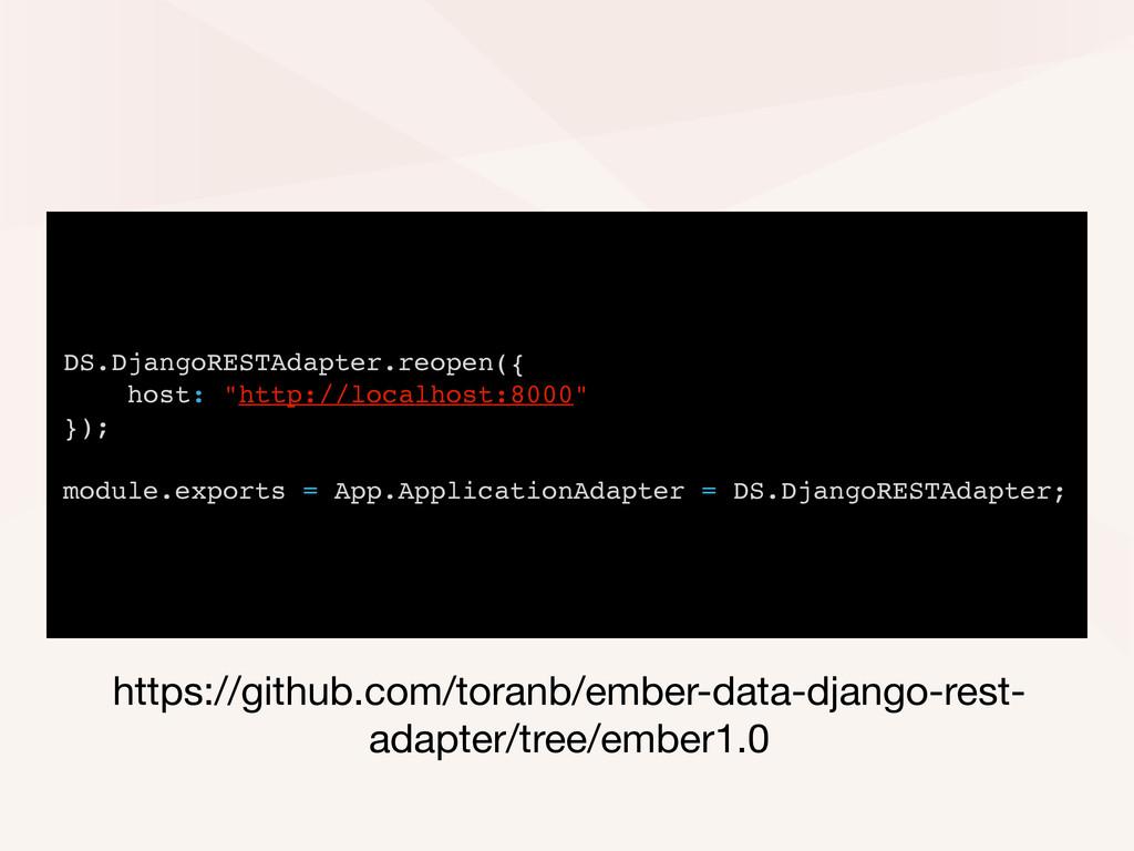 "DS.DjangoRESTAdapter.reopen({ host: ""http://loc..."