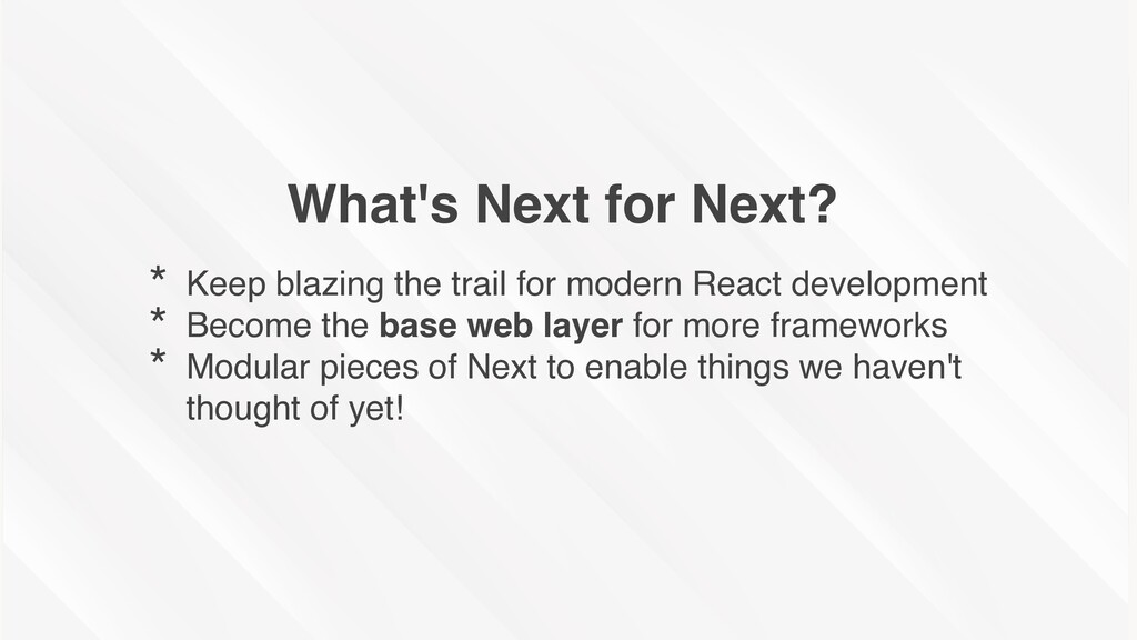 What's Next for Next? * Keep blazing the trail ...